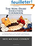 The Non-Dairy Evolution Cookbook: A M...