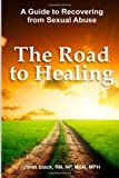 The Road to Healing: A Guide to Recovery from Sexual Abuse
