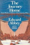 The Journey Home: Some Words in Defense of the American West (052513753X) by Abbey, Edward