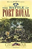 img - for By Michael D. Coker Battle of Port Royal, The (Civil War Sesquicentennial Series) [Paperback] book / textbook / text book