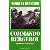 Commando Bergerol : Indochine 1946-1953par Henri de Brancion
