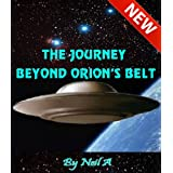 THE JOURNEY BEYOND ORION'S BELT