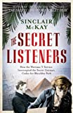 The Secret Listeners: How the Y Service Intercepted the German Codes for Bletchley Park