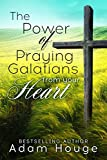 img - for The power of Praying Galatians from Your Heart (Praying God's Word Daily Book 6) book / textbook / text book