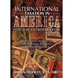 img - for [ International Taxation in America for the Entrepreneur, 2013 Edition: International Taxation for the Business Owner and Foreign Investor Dooley Cpa, Brian ( Author ) ] { Paperback } 2012 book / textbook / text book