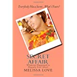 Secret Affair ~ Melissa Love
