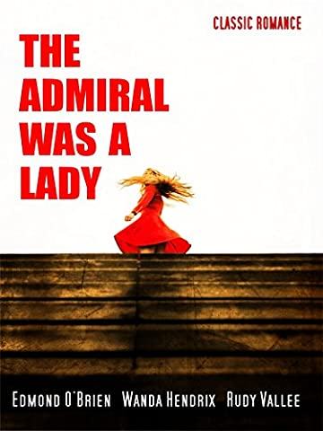 The Lady Was An Admiral: Classic Romantic Movie