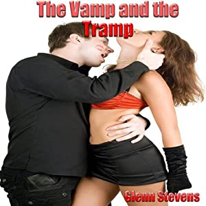 Vamp and the Tramp | [Glenn Stevens]