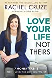 img - for Love Your Life, Not Theirs: 7 Money Habits for Living the Life You Want book / textbook / text book