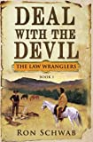 img - for Deal with the Devil (The Law Wranglers) (Volume 1) book / textbook / text book