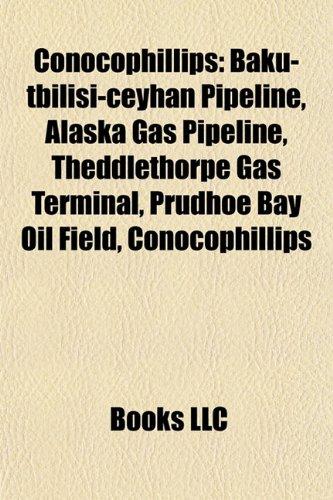 conocophillips-athabasca-oil-sands-baku-tbilisi-ceyhan-pipeline-alaska-gas-pipeline-phillips-disaste