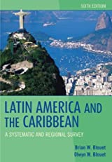 Latin America and the Caribbean: A Systematic and Regional Survey, 6th Edition