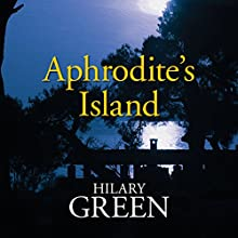 Aphrodite's Island (       UNABRIDGED) by Hilary Green Narrated by Hilary Green