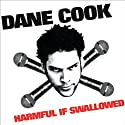 Harmful if Swallowed  by Dane Cook Narrated by Dane Cook