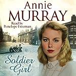 Soldier Girl   Annie Murray