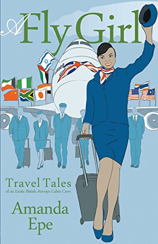 a-fly-girl-travel-tales-of-an-exotic-british-airways-cabin-crew