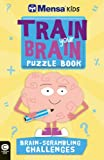 img - for Mensa Train Your Brain: Brain-Scrambling Challenges book / textbook / text book