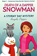Death of a Dapper Snowman (Book 1 of a Humorous Cozy Murder Mystery Series): Stormy Day Mystery #1 (Stormy Day Cozy Murder Mystery)
