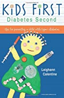KiDS FiRST Diabetes Second: tips for parenting a child with type 1 diabetes