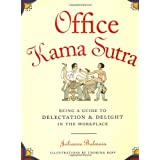 "Office Kama Sutra: Being a Guide to Delectation & Delight in the Workplace: Being a Guide to Delectation and Delight in the Workplacevon ""Julianne Balmain"""