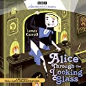 Alice Through the Looking Glass (Dramatised) Radio/TV Program by Lewis Carroll Narrated by  uncredited