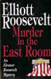 Murder in the East Room (0312098782) by Roosevelt, Elliott