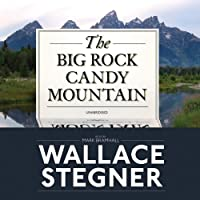 The Big Rock Candy Mountain (       UNABRIDGED) by Wallace Stegner Narrated by Mark Bramhall