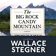 The Big Rock Candy Mountain Audiobook by Wallace Stegner Narrated by Mark Bramhall