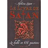 Le livre de Satan : Le diable en 666 questionspar Katherine Quenot