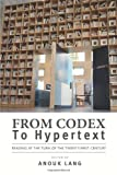 From Codex to Hypertext: Reading at the Turn of the Twenty-first Century (Studies in Print Culture and the History of the Book)