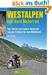 Westalpen mit dem Motorrad: 11 Top-To...
