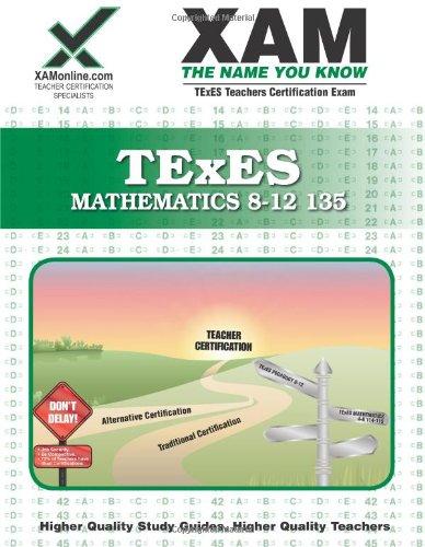 TExES Mathematics 8-12 135 Teacher Certification Test Prep Study Guide (XAM TEXES)