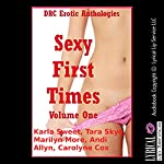 Sexy First Times, Volume One: Five Explicit Younger Woman First Sex Erotica Stories | Karla Sweet,Tara Skye,Marilyn More,Andi Allyn,Carolyne Cox