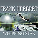 Whipping Star (       UNABRIDGED) by Frank Herbert Narrated by Scott Brick