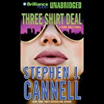 Three Shirt Deal: A Shane Scully Novel (       UNABRIDGED) by Stephen J. Cannell Narrated by Scott Brick