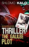THRILLER: The Galilee Plot: (International Biological Terror, The Mossad, and... A Self-contended Couple)
