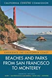 Search : Beaches and Parks from San Francisco to Monterey: Counties Included: Marin, San Francisco, San Mateo, Santa Cruz, Monterey (Experience the California Coast)