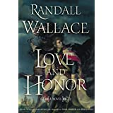 Love and Honor: A Novel ~ Randall Wallace