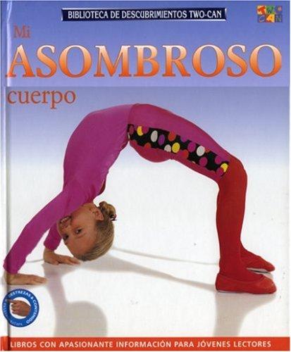 Mi Asombroso Cuerpo (Discovery Guides (