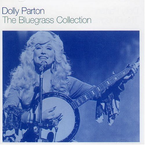 DOLLY PARTON - The Bluegrass Collection By Dolly Parton (2003-10-19) - Zortam Music