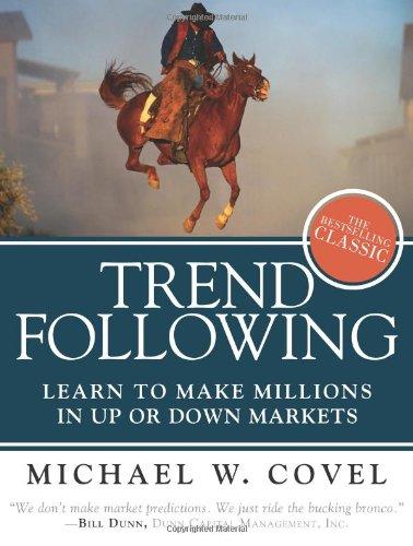Amazon.com: Trend Following (Updated Edition): Learn to Make Millions in Up or Down Markets (9780137020188): Michael W. Covel: Books