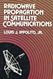 Radiowave Propagation in Satellite Communications Systems