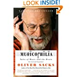 Musicophilia: Tales of Music and the Brain, Revised and Expanded Edition by Oliver Sacks