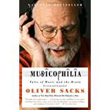 Musicophilia: Tales of Music and the Brain, Revised and Expanded Edition ~ Oliver Sacks
