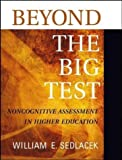 img - for Beyond the Big Test: Noncognitive Assessment in Higher Education by William E. Sedlacek (2004-02-23) book / textbook / text book