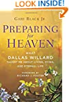 Preparing for Heaven: What Dallas Wil...
