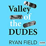 Valley of the Dudes | Ryan Field