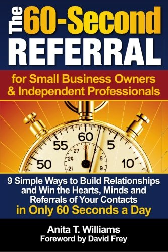 The 60-Second Referral: for Small Business Owners & Independent Professionals