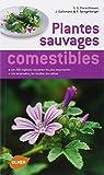 Plantes sauvages comestibles : Les 200 espèces courantes les plus importantes. Les reconnaitre, les récolter, les utiliser