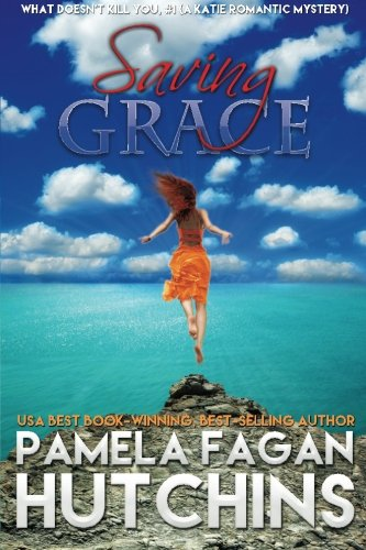 saving-grace-what-doesnt-kill-you-1-a-katie-romantic-mystery-volume-1